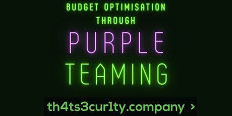 Security Budget Optimisation Through Purple Teamin tickets