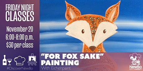 Friday Class: For Fox Sake Painting tickets