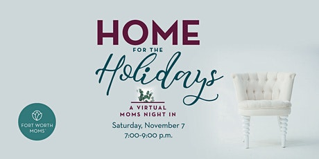 Home for the Holidays :: A Virtual Moms Night In tickets
