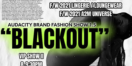 BLACKOUT: Audacity Brand Fashion Show 1.5 tickets
