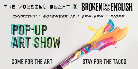 Broken English Taco Pub x Working Draft Collective Pop-Up Art Show tickets