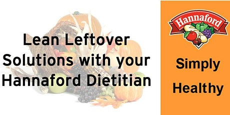 Lean Leftover Solutions with your Hannaford Dietitian tickets