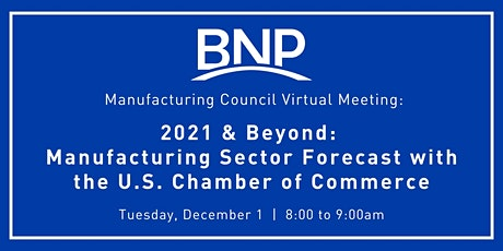 2021 & Beyond: Mfg. Sector Forecast with the U.S. Chamber of Commerce tickets
