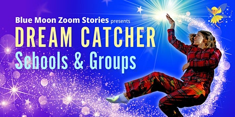 Dream Catcher for Schools and Groups tickets