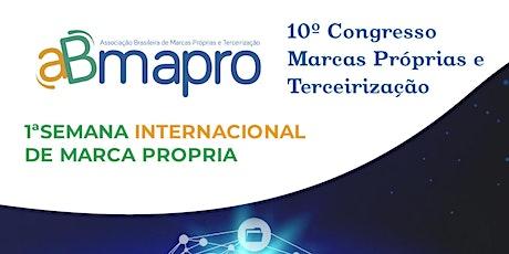 1ª Semana Internacional de Marca Própria  e Congresso Abmapro ingressos