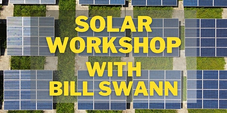 Bill Swann Solar Workshop tickets
