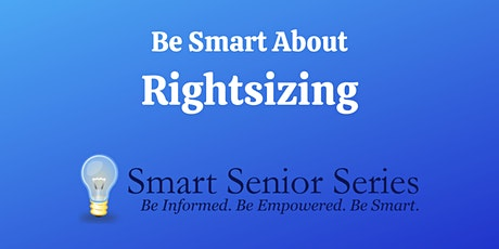 Smart Senior Series:  Be Smart About Rightsizing tickets