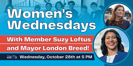 Women's Wednesdays with SFDCCC Member Suzy Loftus and SF Mayor London Breed tickets