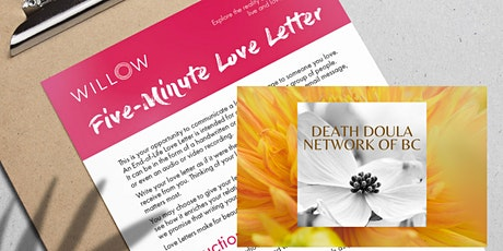 THE FIVE-MINUTE LEGACY LOVE LETTER (Willow Workshop) DEATH DOULA NETWORK BC tickets