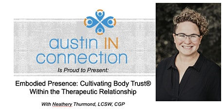 Embodied Presence: Cultivating Body Trust® Within the Therapeutic Relations tickets