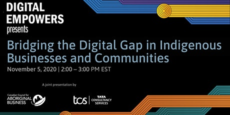 Bridging the Digital Gap in Indigenous Businesses and Communities tickets