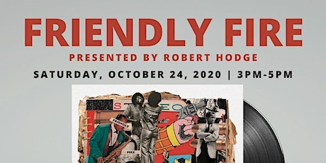 "ROBERT HODGE PRESENTS: ""FRIENDLY FIRE"" VINYL RELEASE LISTENING EVENT tickets"