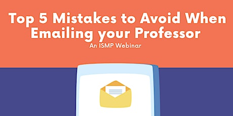 5 Mistakes to Avoid When Emailing Your Professor tickets