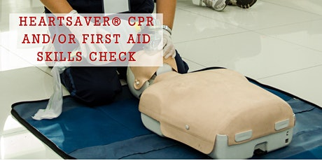 Heartsaver® CPR and/or First Aid Skills Check tickets