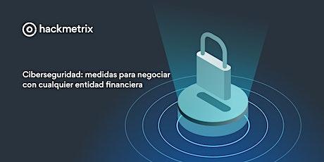 Ciberseguridad: medidas para negociar con cualquier entidad financiera boletos