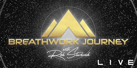 A Breathwork Journey LIVE w/Rob Starbuck tickets