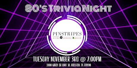 80's Trivia Night at Pinstripes Houston tickets