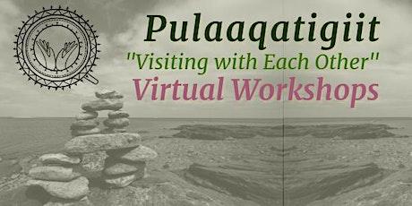 "Pulaaqatigiit ""Visiting with Each Other"" Digital Art w/ Gabriel Koperqualuk tickets"