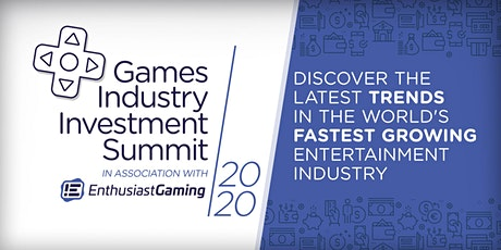 Games Industry Investment Summit 2020 - In Association with Enthusiast tickets