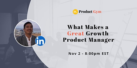 What Makes a Great Growth Product Manager w/ Former LinkedIn PM tickets