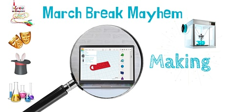 March Break Mayhem with RHPL: 3D Makers tickets