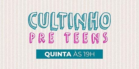 Cultinho Pré Teens Presencial QUINTA  - Bola de Neve Campinas ingressos