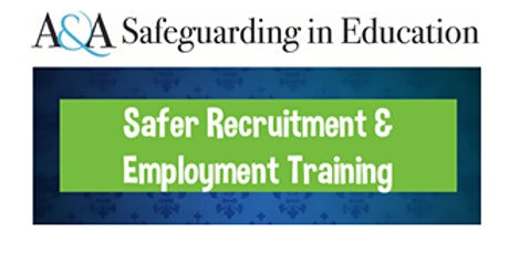 Safer Recruitment & Employment Training (Accredited) 10th & 11th Feb 2021 tickets