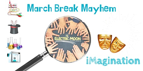 March Break Mayhem with RHPL & Electric Moon Theatre: iMagination Workshop tickets