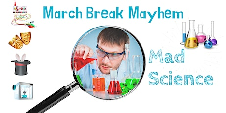 March Break Mayhem with RHPL & Mad Science tickets