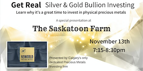 Get Real - Silver & Gold Investing - FRI NOV 13th MDT [Socially distanced] tickets