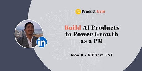 How to Build AI Products to Power Growth as a PM w/ Former LinkedIn PM tickets