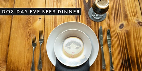 Dos Day Eve Beer Dinner tickets