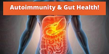 FREE LIVE WEBINAR - Gut Health & Autoimmune Disorders tickets