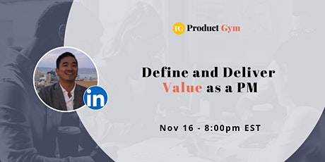 How to Define and Deliver Value as a Product Manger w/ Former LinkedIn PM tickets