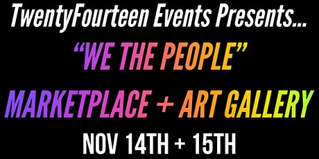 """""""We The People"""" Marketplace + Art Gallery tickets"""