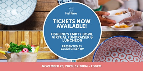 Fishline's Empty Bowl Virtual Luncheon, Presented by Clear Creek RV tickets