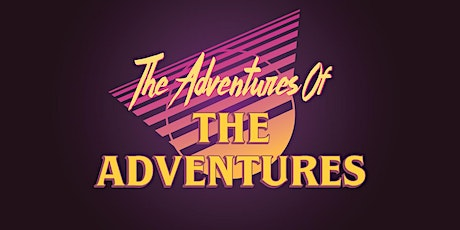 """The Adventures Of The Adventures"" Movie Premiere tickets"