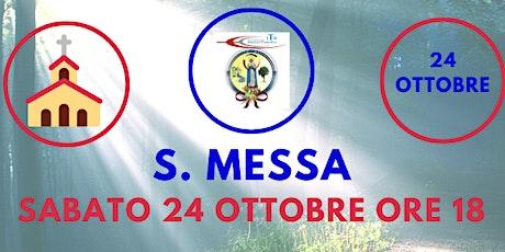 S. Messa SABATO 24  Ottobre ore 18.00 biglietti