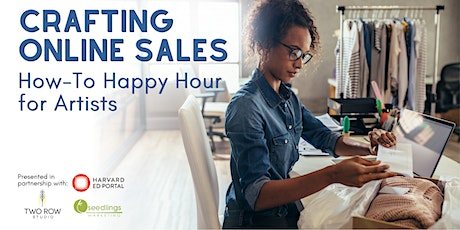 Crafting Online Sales: A How-to Happy Hour for Artists tickets