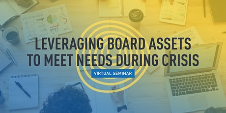 Leveraging Board Assets to Meet Needs During Crisis tickets