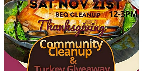 SEQ CLEANUP & THANKSGIVING TURKEY GIVEAWAY tickets