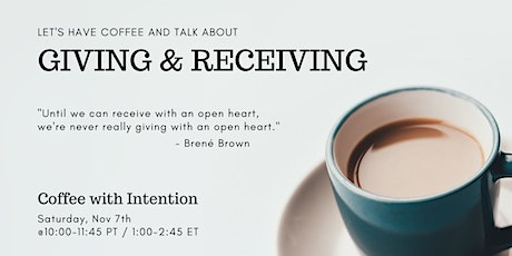 Coffee with Intention on Giving and Receiving tickets