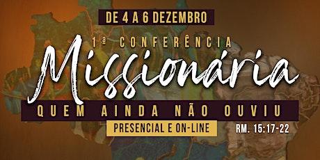 """1ª Conferência Missionária """"Quem Ainda Não Ouviu"""" ingressos"""