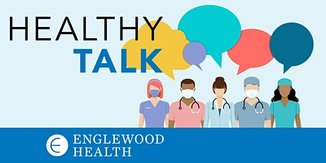 Healthy Talk – COVID-19, the Flu, and Your Family's Health and Safety tickets