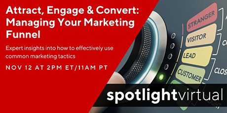 Attract, Engage & Convert: Managing Your Marketing Funnel tickets