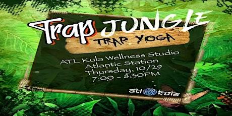 TRAP JUNGLE - TRAP YOGA @ ATL KULA tickets