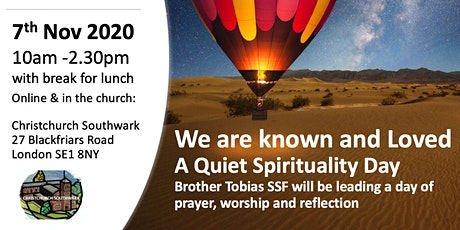 We Are Known and Loved: A Quiet Spirituality Day led by Brother Tobias SSF tickets