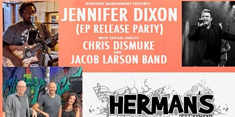 #Eat2theBeat - JENNIFER DIXON (EP Release) _CHRIS DISMUKE_JACOB LARSON BAND tickets