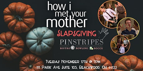 How I Met Your Mother Slapsgiving Trivia at Pinstripes Cleveland tickets