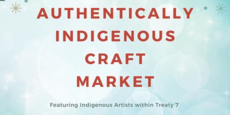 Postponed - Authentically Indigenous Craft Market - Holiday Edition tickets